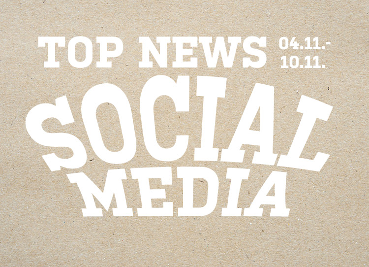 Social stellt heute am 10.11. die neusten Themen aus dem Bereich Social Media vor.