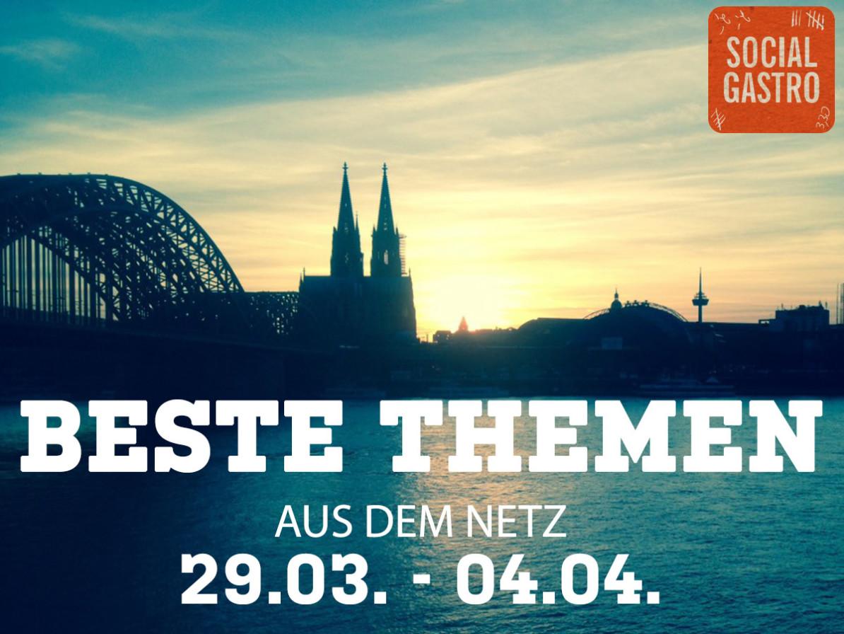Beste Themen vom 29.03. bis zum 04.04. von Socialgastro für Restaurants.