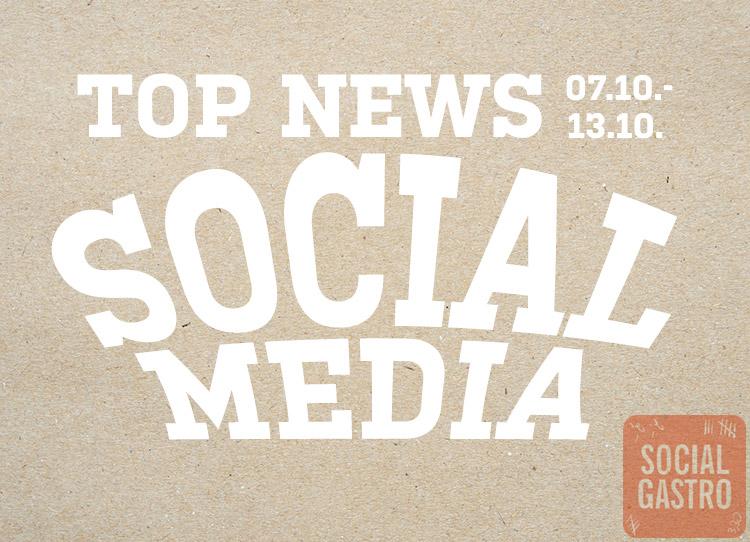 Socialgastro stellt die Top News aus dem Bereich Social Media vor in der Woche vom 07.10. bis 13.10.