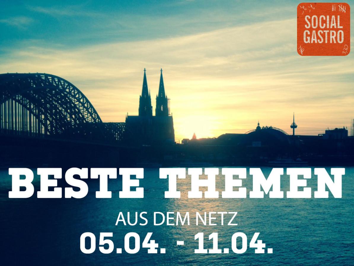 Socialgastro Restaurant Marketing bese Themen vom 05.04. bis zum 11.04.!